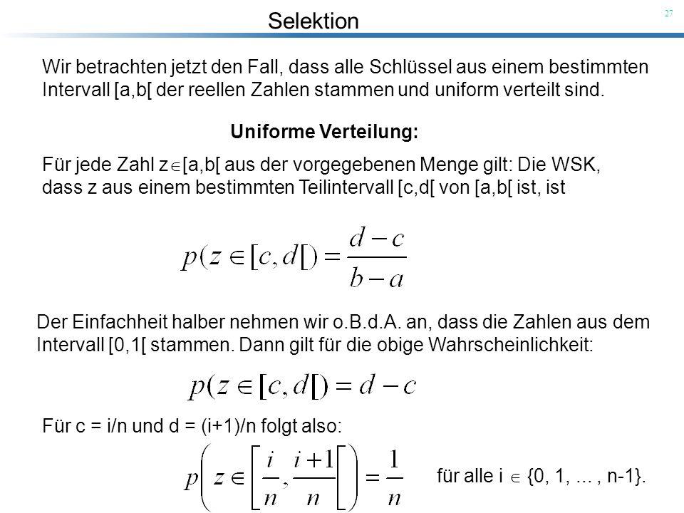 Intervall [a,b[ der reellen Zahlen stammen und uniform verteilt sind.